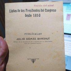 Libros antiguos: LISTA DE LOS PRESIDENTES DEL CONGRESO DESDE 1810, JULIO GOMEZ BARDAJI, ED. V.TORDESILLAS, 1917. Lote 240899505