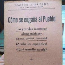 Libros antiguos: COMO SE ENGAÑA AL PUEBLO, DOCTOR ALBIÑANA, ED. EL FINANCIERO, MADRID, SIN FECHA.. Lote 240902205