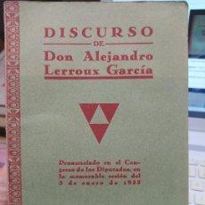 Libros antiguos: DISCURSO DE DON ALEJANDRO LERROUX, EDICION DEL HOMENAJE, 1933, MADRID.. Lote 240902620