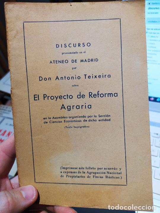 DISCURSO DE ANTONIO TEIXEIRA, PROYECTO DE REFORMA AGRARIA, AGRUPACION DE PROPIETARIO FINCAS RUSTICAS (Libros antiguos (hasta 1936), raros y curiosos - Historia - Guerra Civil Española)