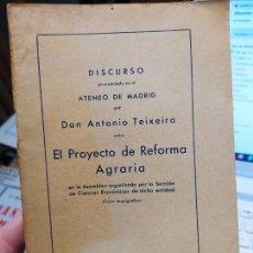 Libros antiguos: DISCURSO DE ANTONIO TEIXEIRA, PROYECTO DE REFORMA AGRARIA, AGRUPACION DE PROPIETARIO FINCAS RUSTICAS. Lote 240904970