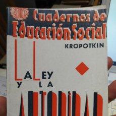 Libros antiguos: RAREZA, LA LEY Y LA AUTORIDAD, KROPOTKIN, CUADERNOS DE EDUCACION SOCIAL, 1936 COL. TIERRA Y LIBERTAD. Lote 240906200
