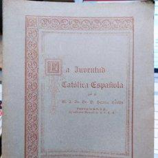 Libros antiguos: LA JUVENTUD CATOLICA ESPAÑOLA, HERNAN CORTES, TOLEDO, 1926. Lote 240906535