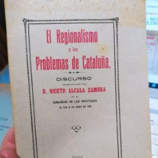 Libros antiguos: GUERRA CIVIL. EL REGIONALISMO Y LOS PROBLEMAS DE CATALUÑA, NICETO ALCALA ZAMORA,TIP. MORA, 1916. Lote 240908575