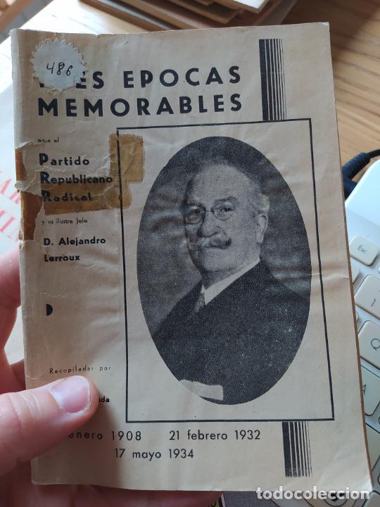 GUERRA CIVIL. TRES ÉPOCAS MEMORABLES, PARTIDO REPUBLICANO RADICAL. RECOP. BERNARDO IZCARAY. 1934 (Libros antiguos (hasta 1936), raros y curiosos - Historia - Guerra Civil Española)