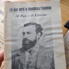 Libri antichi: GUERRA CIVIL. LO QUE SERA LA SEGUNDA REPUBLICA AL PAIS Y AL EJERCITO, BLASCO IBAÑEZ. IMP. GUTENBERG. Lote 240980550