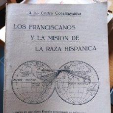 Libros antiguos: LOS FRANCISCANOS Y LA MISION DE LA RAZA HISPANICA, A LAS CORTES.. Lote 240984680
