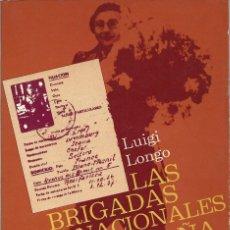 Libros antiguos: LAS BRIGADAS INTERNACIONALES EN ESPAÑA. LUIGI LONGO (GALLO). Lote 243023695