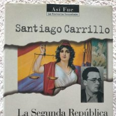 Libros antiguos: LA SEGUNDA REPUBLICA RECUERDOS Y REFLAXIONES SANTIAGO CARRILLO TESTIMONIO PROTAGONISTA 1ª MANO. Lote 251853830