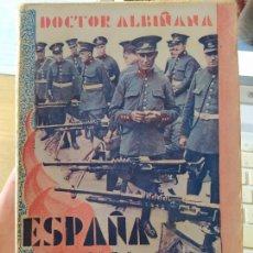 Libros antiguos: ESPAÑA BAJO LA DICTADURA REPUBLICANA, DOCTOR ALBIÑANA, ED. EL FINANCIERO, 1932. Lote 255583750
