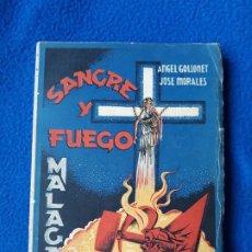Libros antiguos: SANGRE Y FUEGO MÁLAGA - ANGEL GOLLOMET / JOSÉ MORALES. Lote 257982820