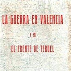 Libros antiguos: LA GUERRA EN VALENCIA Y EN EL FRENTE DE TERUEL - GUERRA CIVIL - 1ª EDICION - 1978 - CARLOS LLORENS. Lote 261253595