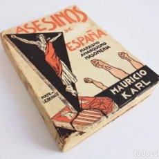 Libros antiguos: ASESINOS DE ESPAÑA MARXISMO ANARQUISMO MASONERÍA MAURICIO KARL EDICIONES BERGUA * MADRID 1935. Lote 261321420