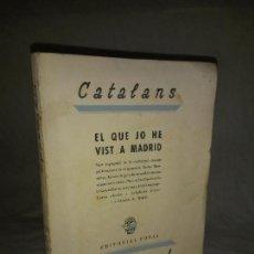 Libri antichi: CATALANS EL QUE JO HE VIST A MADRID - AÑO 1937 - JAUME MIRAVITLLES - FIRMADO Y DEDICADO POR EL AUTOR. Lote 262923195