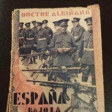 """Libros antiguos: """"ESPAÑA BAJO LA DICTADURA REPUBLICANA"""" DEL DOCTOR ALBIÑANA,1934.PRIMERA EDICION. Lote 267246109"""