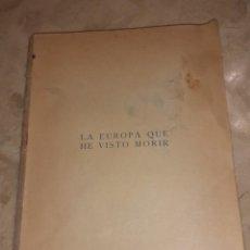 Libros antiguos: ANTIGUO LIBRO DE CARLOS SENTIS DE 1942, SIN TAPAS, LA EUROPA QUE HE VISTO MORIR. Lote 269092443