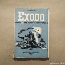 Libros antiguos: ÉXODO, DIARIO DE UNA REFUGIADA ESPAÑOLA DE SILVIA MISTRAL, EJEMPLAR FIRMADO EN PERFECTO ESTADO. Lote 269179998