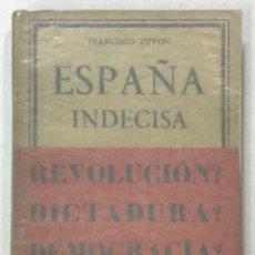 Libros antiguos: ESPAÑA INDECISA. - TIFFON, FRANCISCO.. Lote 123252312