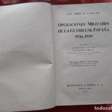 Libros antiguos: 1940. OPERACIONES MILITARES DE LA GUERRA DE ESPAÑA. 1936-1939. LUIS MARÍA DE LOJENDIO. Lote 271130573