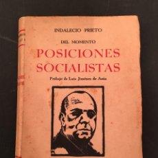Libros antiguos: INDALECIO PRIETO / POSICIONES SOCIALISTAS DEL MOMENTO / PRIMERA EDICION / DEDICATORIA / GUERRA CIVIL. Lote 272971743