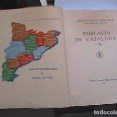 Libros antiguos: POBLACIÓ DE CATALUNYA. 1936. GENERALITAT DE CATALUNYA. SERVEI CENTRAL D'ESTADISTICA. 1937.. Lote 274880133