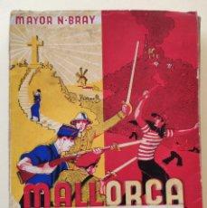 Livres anciens: MALLORCA SALVADA. MAYOR NORMAN BRAY. PALMA DE MALLORCA, 1937.. Lote 275118778