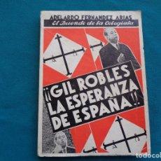 Libros antiguos: GIL ROBLES LA ESPERANZA DE ESPAÑA, ADELARDO FERNÁNDEZ ARIAS. 1936 INTONSO. Lote 278855543