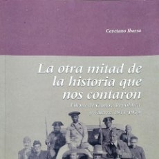 Libros antiguos: LA OTRA MITAD DE LA HISTORIA QUE NOS CONTARON: FUENTE DE CANTOS, REPÚBLICA Y GUERRA, 1931-1939. Lote 285142003