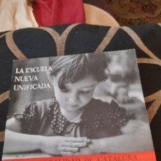 Libros antiguos: LA ESCUELA NUEVA UNIFICADA DE 1936 ,GENERALIDAD DE CATALUÑA. Lote 285416823