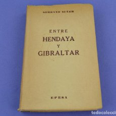 Libros antiguos: ENTRE HENDAYA Y GIBRALTAR, 1947, RAMÓN SERRANO SUÑER, EPESA, MADRID. 22,5X15CM. Lote 286265518