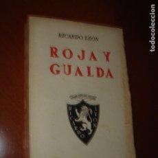 Libros antiguos: ROJA Y GUALDA. JORNADAS DE LA REVOLUCIÓN ESPAÑOLA. RICARDO LEÓN. AÑO 1934.. Lote 286333103