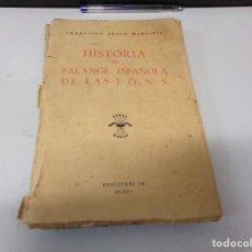 Libros antiguos: FRANCISCO BRAVO MARTINEZ - HISTORIA DE FALANGE ESPAÑOLA DE LAS J.O.N.S - EDICIONES FE 1940. Lote 286345483