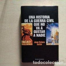 Libros antiguos: LIBRO UNA HISTORIA DE LA GUERRA CIVIL QUE NO VA A GUSTAR A NADIE. Lote 286763588