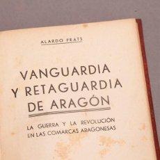 Libri antichi: ÁLVARO PRATS : VANGUARDIA Y RETAGUARDIA EN ARAGÓN - 1937 - GUERRA CIVIL. Lote 287260388