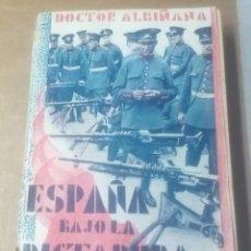 Libros antiguos: DOCTOR ALBIÑANA, ESPAÑA BAJO LA DICTADURA REPUBLICANA, CRONICA DE UN PERIODO PUTREFACTO, 1932. Lote 288409393