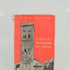 Libros antiguos: PÉRDIDA Y RECONQUISTA DE TEUREL, TEBIB ARRUMI, 1939, EDICIONES ESPAÑOLA, MADRID. 19,5X13CM. Lote 288471233
