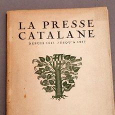 Libros antiguos: LA PRESSE CATALANE DEPUIS 1641 JUSQU'A 1937. - COMISSARIAT DE PROPAGANDA GENERALITAT DE CATALUNYA. Lote 288665648
