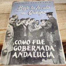 Libros antiguos: BAJO LA FERULA DE QUEIPO (COMO FUE GOBERNADA ANDALUCIA) 1938-39. Lote 289225418