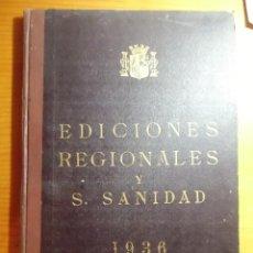 Libros antiguos: GUERRA CIVIL.EDICIONES REGIONALES Y SUPLEMENTO DE SANIDAD.1936.PUBLICACIONES GRAFICAS NACIONALES.. Lote 289542353