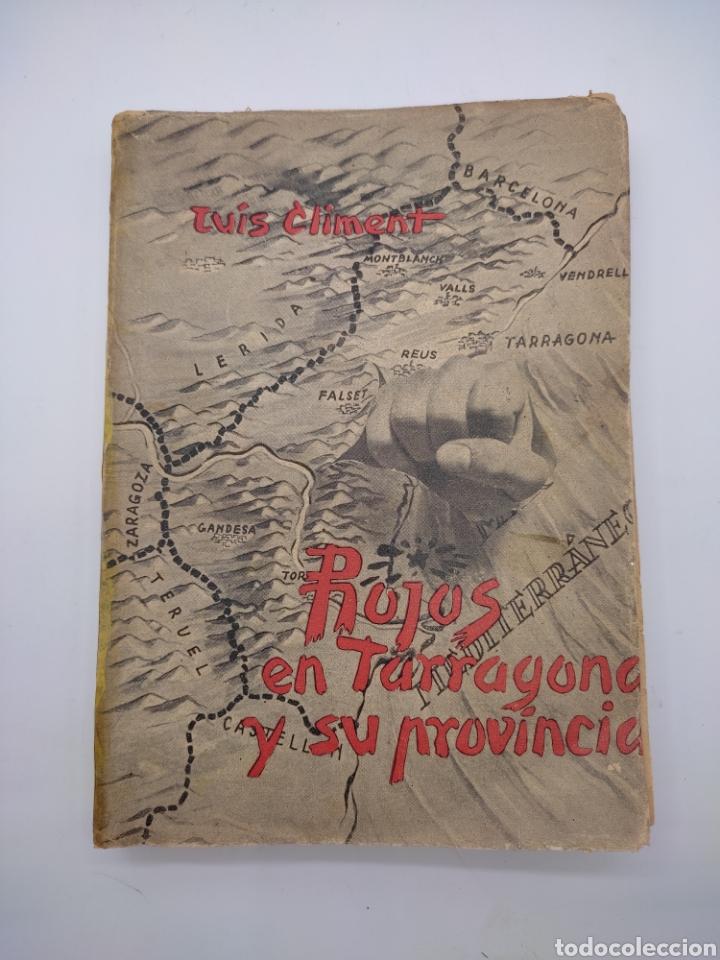 LOS ROJOS EN TARRAGONA Y SU PROVINCIA AÑO 1942 (Libros antiguos (hasta 1936), raros y curiosos - Historia - Guerra Civil Española)