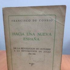 Libros antiguos: HACIA UNA NUEVA ESPAÑA.FRANCISCO DE COSSIO. EDITORIAL CASTILLA. VALLADOLID 1936.. Lote 294846253