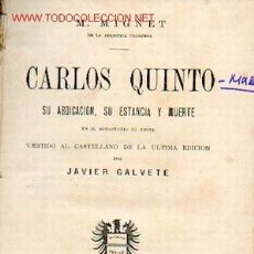 Libros antiguos: M. MIGNET: CARLOS V, SU ABDICACION, SU ESTANCIA Y MUERTE EN EL MONASTERIO DE YUSTE,... Lote 27508444
