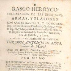 Libros antiguos: RASGO HEROYCO-DECLARACION DE LAS EMPRESSAS, ARMAS Y BLASONES- ANTONIO MOYA- 1756 - HERALDICA -. Lote 26763627