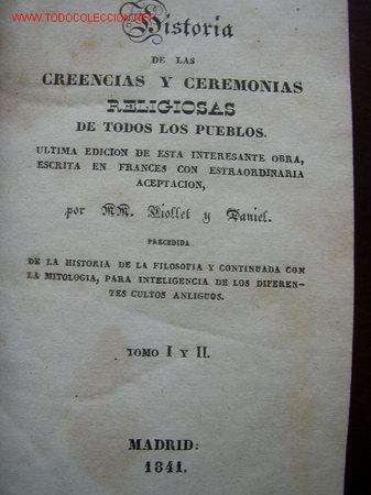 HISTORIA DE LAS CREENCIAS Y CEREMONIAS RELIGIOSAS DE TODOS LOS PUEBLOS-POR: VIOLLET Y DANIEL- 1841 (Libros antiguos (hasta 1936), raros y curiosos - Historia Antigua)