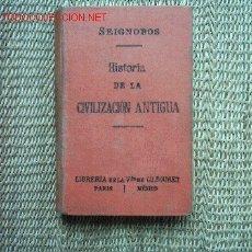 Libros antiguos: HISTORIA DE LA CIVILIZACIÓN ANTIGUA (ORIENTE, GRECIA Y ROMA). CH. SEIGNOBOS. 1920 5ª EDICIÓN. . Lote 3725834