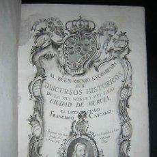 Libros antiguos: 1775 - FRANCISCO CASCALES - DISCURSOS HISTORICOS DE LA MUY NOBLE Y MUY LEAL CIUDAD DE MURCIA. Lote 26770697
