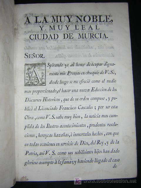 Libros antiguos: 1775 - FRANCISCO CASCALES - DISCURSOS HISTORICOS DE LA MUY NOBLE Y MUY LEAL CIUDAD DE MURCIA - Foto 4 - 26770697
