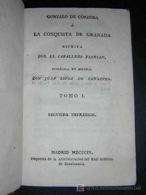 Libros antiguos: 1804 - CABALLERO FLORIAN - GONZALO DE CORDOBA Ó LA CONQUISTA DE GRANADA + HISTORIA DE LOS MOROS - Foto 3 - 26371533