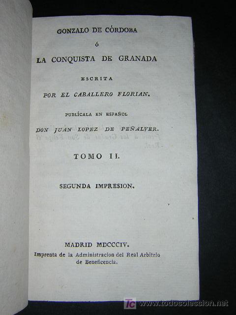 Libros antiguos: 1804 - CABALLERO FLORIAN - GONZALO DE CORDOBA Ó LA CONQUISTA DE GRANADA + HISTORIA DE LOS MOROS - Foto 7 - 26371533