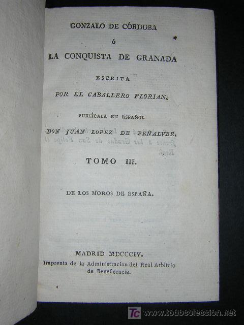 Libros antiguos: 1804 - CABALLERO FLORIAN - GONZALO DE CORDOBA Ó LA CONQUISTA DE GRANADA + HISTORIA DE LOS MOROS - Foto 8 - 26371533